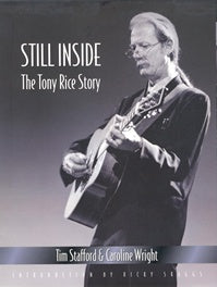 """Still Inside: The Tony Rice Story"" by Tim Stafford & Caroline Wright   BOOK: STILL INSIDE"