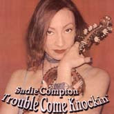 SADIE COMPTON 'Trouble Come Knockin' FACH-0301-CD