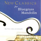 BUTCH BALDASSARI 'New Classics For Bluegrass Mandolin'