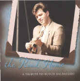VARIOUS ARTISTS 'The Road Home-A Tribute To Butch Baldassari'