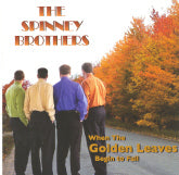 SPINNEY BROTHERS 'When The Golden Leaves Begin To Fall'