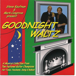 STEVE KAUFMAN & MARK COSGROVE 'Goodnight Waltz' SBR-012320