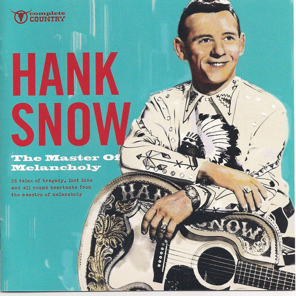 HANK SNOW 'The Master of Melancholy'