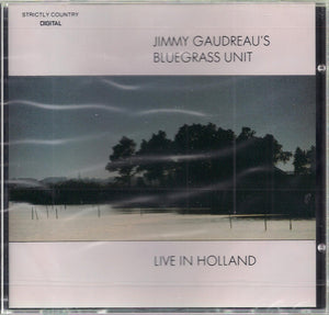 JIMMY GAUDREAU'S BLUEGRASS UNIT 'Live in Holland'