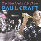 PAUL CRAFT 'Too Bad You're No Good'