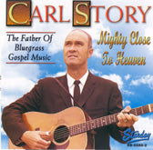 CARL STORY 'Mighty Close To Heaven'