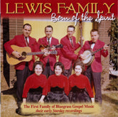 LEWIS FAMILY 'Born Of The Spirit'