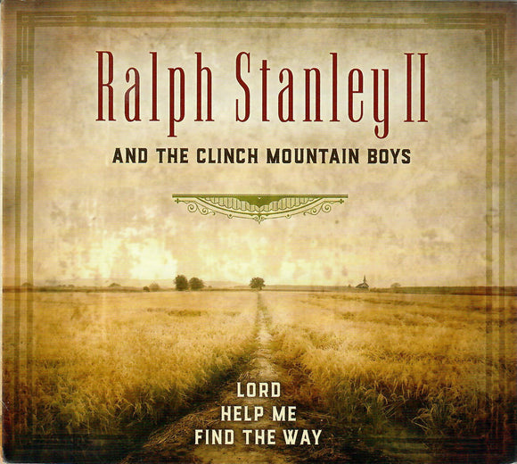 RALPH STANLEY II AND THE CLINCH MOUNTAIN BOYS 'Lord Help Me Find the Way'  SFR-004-CD