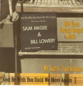 SAM McGEE & BILL LOWERY 'God Be With You Until We Meet Again'