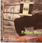 FRAZIER MOSS 'All Fiddler!'