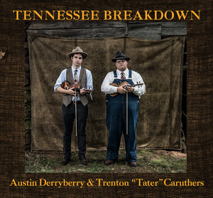 "AUSTIN DERRYBERRY & TRENTON ""Tater"" CARUTHERS 'Tennessee Breakdown' SFR-116-CD"