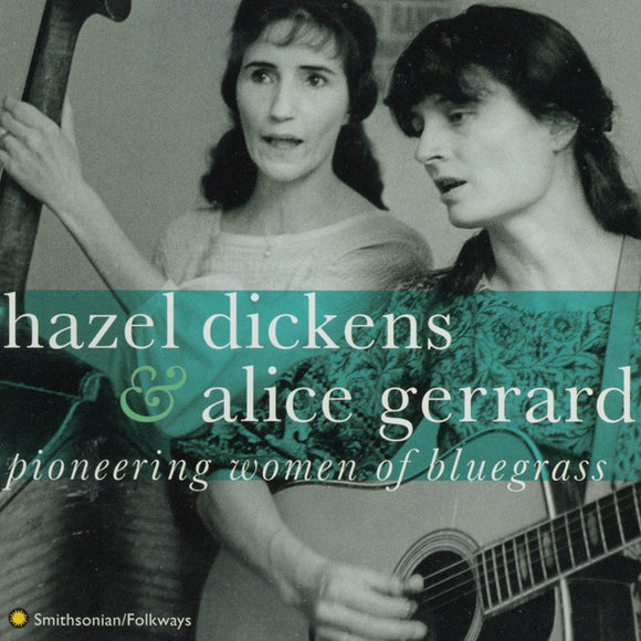 HAZEL DICKENS AND ALICE GERRARD 'Pioneering Women of Bluegrass' SF-40065-CD