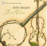 MIKE SEEGER 'True Vine'