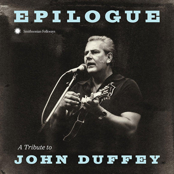 VARIOUS ARTISTS 'Epilogue - A Tribute to John Duffey' SF-40228-CD