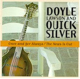 DOYLE LAWSON & QUICKSILVER 'Once & For Always/The News is Out' SH-2211-CD