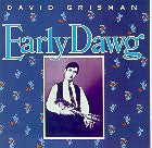 DAVID GRISMAN 'Early Dawg'