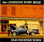 LONESOME RIVER BAND 'Old Country Town'