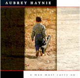 AUBREY HAYNIE 'A Man Must Carry On'      SH-3908-CD