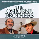 OSBORNE BROTHERS 'Once More (Volumes 1 & 2)'