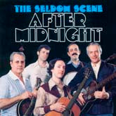 SELDOM SCENE 'After Midnight' OUT-OF-PRINT