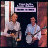 BYRON BERLINE & JOHN HICKMAN 'Double Trouble'