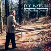 DOC WATSON 'On Praying Ground' SH-3779-CD