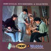 JERRY DOUGLAS, RUSS BARENBERG & EDGAR MEYER 'Skip, Hop, and Wobble'