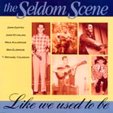 SELDOM SCENE 'Like We Used To Be'