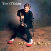 TIM O'BRIEN 'Rock In My Shoe'