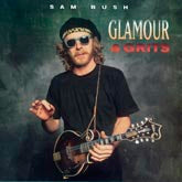 SAM BUSH 'Glamour & Grits'