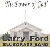 LARRY FORD BLUEGRASS BAND 'The Power Of God'