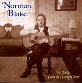 NORMAN BLAKE 'Far Away, Down on a Georgia Farm'