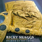 RICKY SKAGGS 'Soldier Of The Cross'