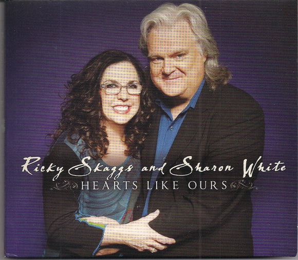 RICKY SKAGGS & SHARON WHITE 'Hearts Like Ours'
