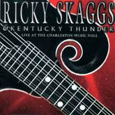 RICKY SKAGGS & KENTUCKY THUNDER 'Live At The Charleston Music Hall'