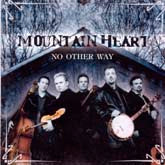 MOUNTAIN HEART 'No Other Way'