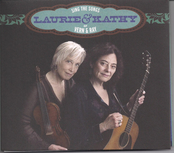 LAURIE LEWIS & KATHY KALLICK 'Sing the Songs of Vern & Ray'