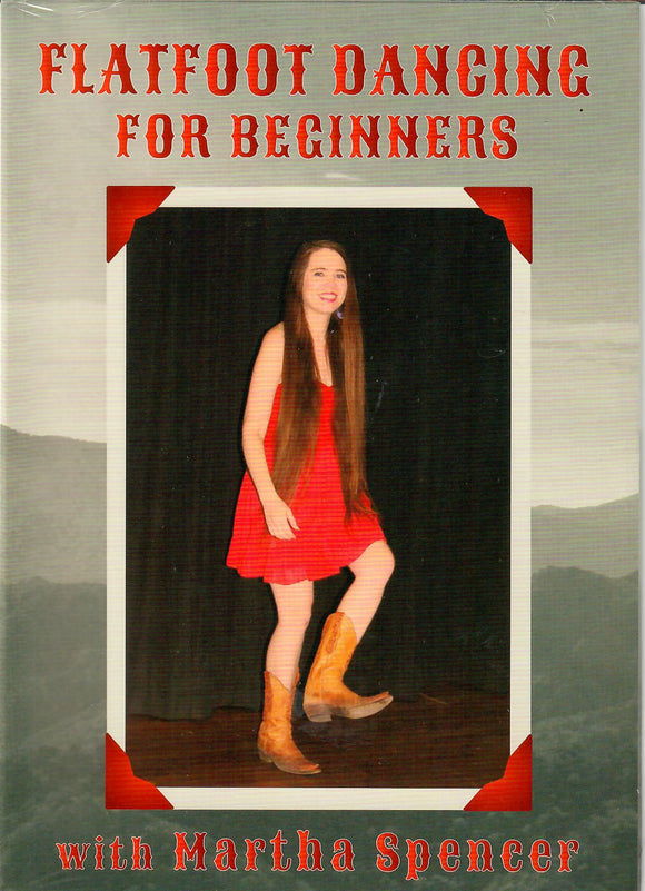FLATFOOT DANCING FOR BEGINNERS  with MARTHA SPENCER -        SPENCER-2018-DVD