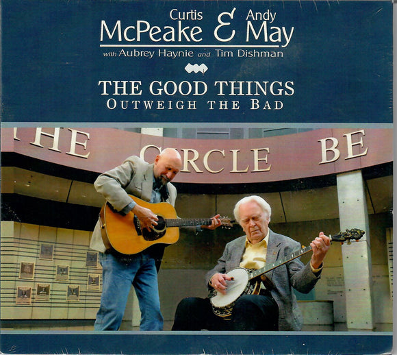 CURTIS MCPEAKE AND ANDY MAY  'The Good Things Outweight the Bad'  SRM-120-CD