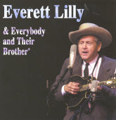 EVERETT LILLY 'Everett Lilly & Everybody And Their Brother'