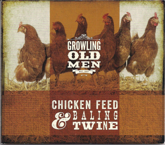 GROWLING OLD MEN 'Chicken Feed & Baling Twine'