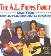 A. L. PHIPPS FAMILY 'Old Time Mountain Pickin' & Singin'      STAR-0840-CD
