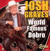 JOSH GRAVES 'World Famous Dobro'