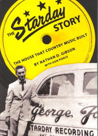 NATHAN D. GIBSON 'The Starday Story-The House That Country Music Built' - BOOK