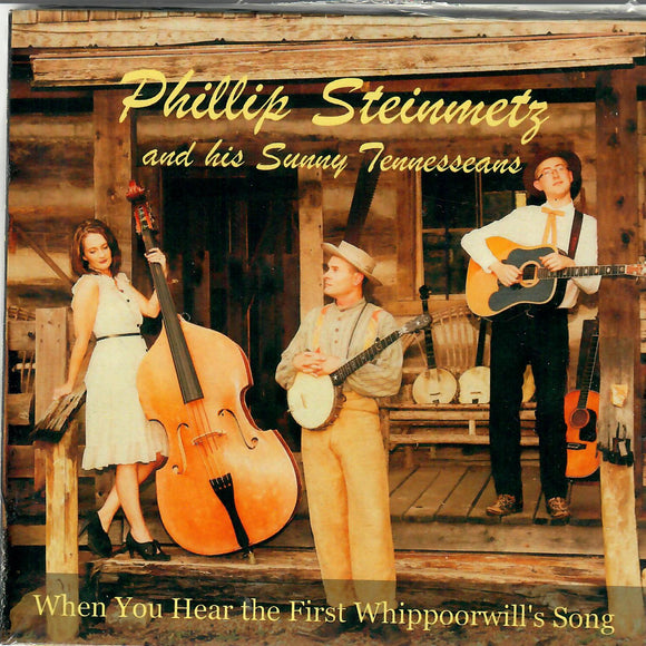 PHILLIP STEINMETZ AND HIS SUNNY TENNESSEANS 'When You Hear the First Whippoorwill's Song'   STEIN-2018-CD