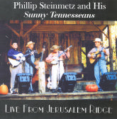 PHILLIP STEINMETZ AND HIS SUNNY TENNESSEANS 'Live From Jerusalem Ridge'