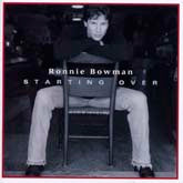 RONNIE BOWMAN 'Starting Over'