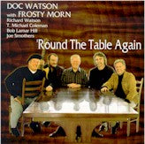 DOC WATSON & FROSTY MORN 'Round The Table Again'