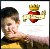 VARIOUS 'Mother, Queen of My Heart: Collection of Songs Inspired By Mom'