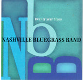 NASHVILLE BLUEGRASS BAND 'Twenty Year Blues'